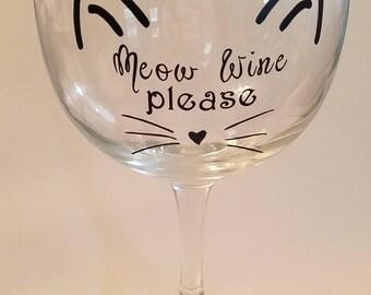 Meow wine please wine glass, Cat wine glass, Meow wine glass, Cat lover gift, Wine glass gift, Cat owner gift, Pet owner wine glass