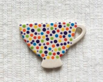 Dotty Tea Cup Brooch, Ceramic Brooch, Handmade Brooch, Tea Cup Jewellery, Tea Time Brooch, Tea Drinker Gift.