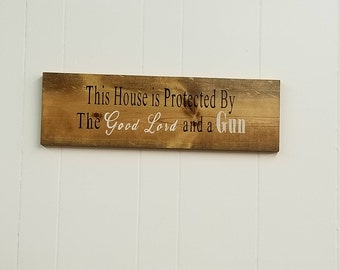 This House is Protected by the Good Lord and a Gun Sign, Rustic, Country