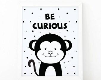 Be curious, Monkey Print, wall Art Print, Instant download, Nursery print,,animal Nursery Decor, animal wall art, Animal, Nursery Printable