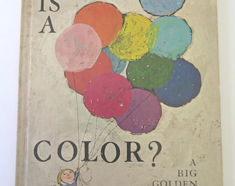What is a Color? Alice and Martin Provensen, 1967, First Edition, Big Golden Book, Vintage 1960s Illustrated Children's Book