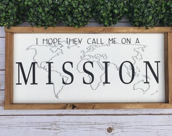 I hope they call me on a mission 10x20