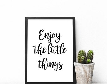 Printable quote Enjoy the little things, printable wall art, typography, wall art, immediate download, download print