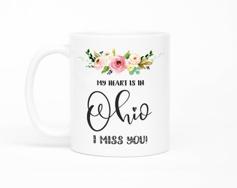 Ohio Mug, Long Distance Friendship Mug, Long Distance Relationship Gift,I Miss You Mug, Moving Away Mug, Missing You, Girlfriend Gift