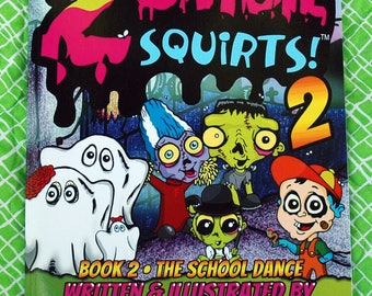 Zombie Squirts! Anti-Bullying Book 2: The School Dance ~ Autographed & Self-Published by Alicia C. Mattern