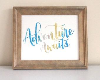 Adventure Awaits - Digital Download - Watercolored Hand Lettered Digital Print
