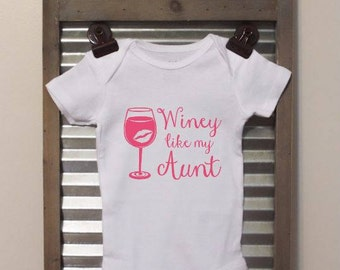 Winey like my Aunt - Funny Baby Bodysuit - Infant Bodysuit - Great baby shower gift! - Note: Can change wording / Add Name
