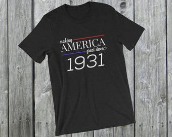 Making America great since 1931 T-Shirt, 87 years old, 87th birthday, custom gift, unique gift, Christmas gift, birthday gift, father gift