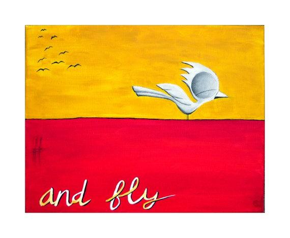 Inspirational Art Print - And Fly, Dream Bird Art, 8x10, 11x14, 16x20 Giclee Print, Limited Edition, Inspirational Wall Art