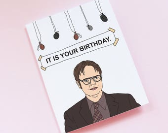 The Office Dwight Schrute Birthday Card - 'It is Your Birthday""