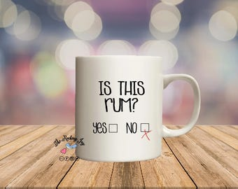 Is this rum, this may be vodka,   offensive mugs, funny mug, sublimated mug,