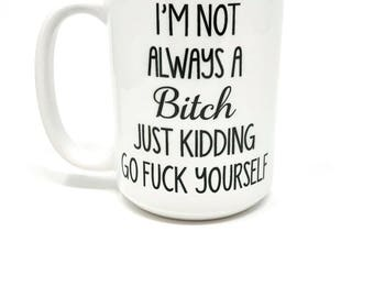 Bitch Humor Mug