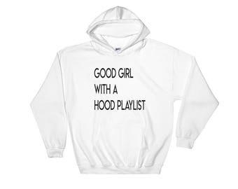 Good Girl With a Hood Playlist Hoodie