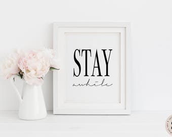 Stay Awhile Print — Printable Wall Art Black And White Print Minimalist Living Room Print Digital Poster Bedroom Print INSTANT DOWNLOAD