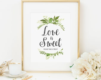 Greenery Love Is Sweet Please Take A Treat Sign Printable Greenery Wedding Decoration Foliage Treat Sign Favors Sign Bridal Shower Decor 263