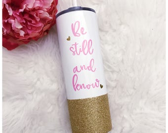 Be Still and Know 20oz Vacuum SealedSteel Tumbler // Glitter Cup // Travel Cup // Stainless Steel Mug // Coffee // Be Still // Motivation