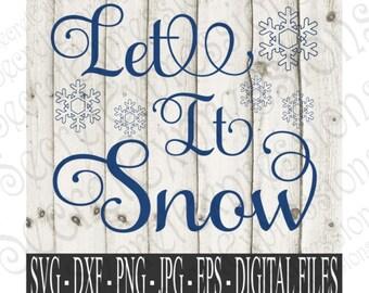 Let it Snow Svg, Snow Svg, Snowflake Svg, Winter Svg, Christmas Svg, Digital File, SVG, DXF, EPS, Png, Eps, Cricut Svg, Silhouette Svg