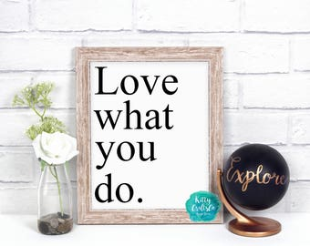 Typography Print, Love What You Do Quote Digital Print, Wall Art Print, Home Decor, Minimalist Wall Decor, Printable Art, Instant Download