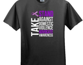 Take a Stand Against Domestic Violence Advocate Awareness Tshirt- Tee Gift Idea