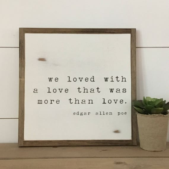 MORE THAN LOVE 1X1 | Edgar Allen Poe quote | distressed painted farmhouse wall art | shabby chic decor