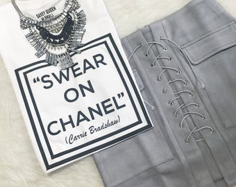 Swear on Chanel / Statement Tee / Graphic Tee / Statement T Shirt / Graphic T Shirt / Tshirt