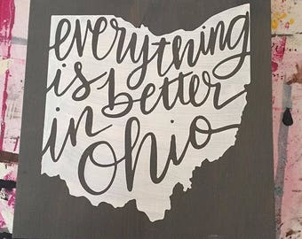 Everything in  Ohio is Better Wooden Sign