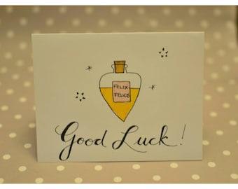 Good Luck! Felix Felicis - Greeting Card