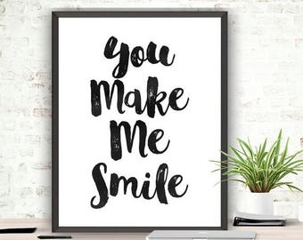 SALE Printable Art You Make Me Smile Instant Download Typography Print Scandinavian Design Motivational Art Inspirational Quote Smile Print