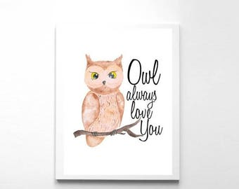 SALE Printable Art, Owl Always Love You, Art Printable, Nursery Prints, Instant Download, Owl Print, Nursery Decor, Owl Nursery, Modern Nurs
