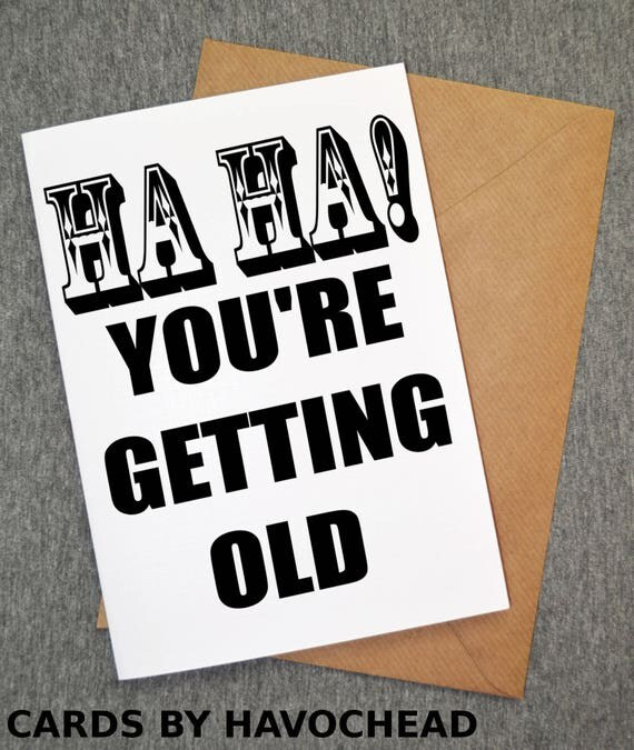 Haha youre getting old funny birthday card funny like this item bookmarktalkfo Image collections