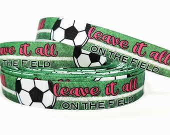 "7/8"" inch Leave it All on the Field - Soccer Star Soccer Field -  Printed Grosgrain Ribbon for Hair Bow - Original Design"