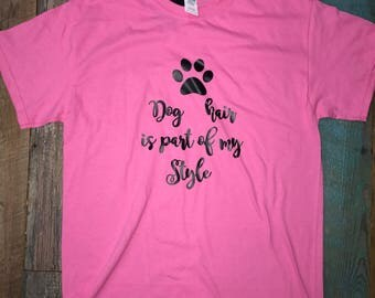 Dog Hair Is Part Of My Style T-Shirt