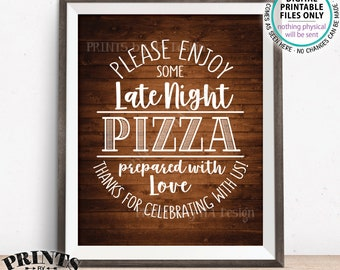 "Pizza Sign, Enjoy Some Late Night Pizza Party Sign, Wedding Reception Pizza, Birthday, Graduation, Rustic Wood Style PRINTABLE 8x10"" Sign"