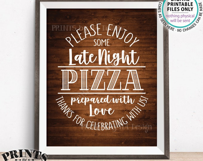 """Pizza Sign, Enjoy Some Late Night Pizza Party Sign, Wedding Reception Pizza, Birthday, Graduation, Rustic Wood Style PRINTABLE 8x10"""" Sign"""