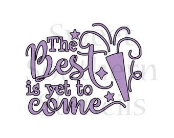 The Best is Yet to Come Cookie Stencil
