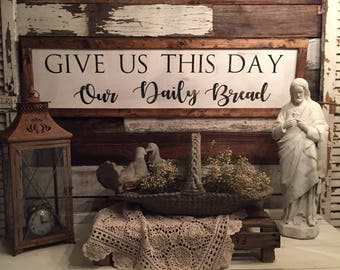 Farmhouse Sign   Give Us This Day Our Daily Bread   Dining Room   Kitchen   Rustic Sign   The Lord's Prayer