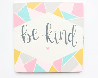 """Hand Lettered """"Be Kind"""" Geometric Wood Sign"""