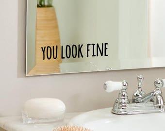 Bathroom Mirror You Look Fine you is fine | etsy