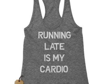 Running Late Is My Cardio Racerback Tank Top for Women