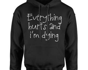 Everything Hurts And I'm Dying Adult Hoodie Sweatshirt