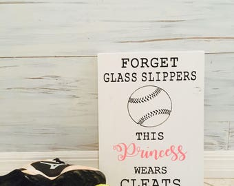 Forget glass slippers this princess wears cleats softball sign