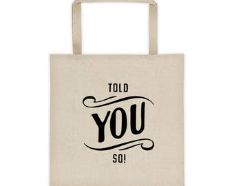Told You So/TRE45ON Tote Bag