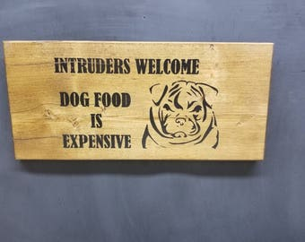 Intruders Welcome Dog Food is Expensive