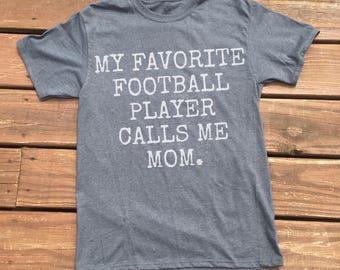 Football Mom Shirt-Favorite Player Calls Me Mom-SALE