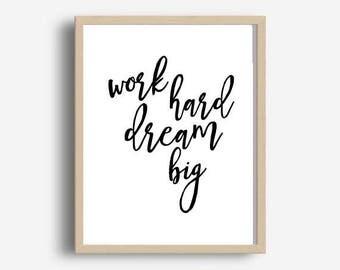Work Hard Dream Big, Inspirational Print, Office Wall Art, Printable Art,  Typography Print, Printable Quote, Digital Download