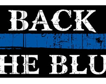 Back The Blue (D5) Thin Blue Line Cop Police Sheriff Trooper Vinyl Decal Sticker Car Window