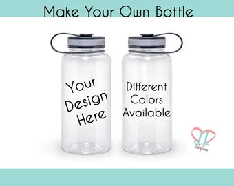 Make Your Own Water Bottle - Water Bottle - Personalized Water Bottle - You Design It - Pick Your Colors - Funny Water Bottle - Chic Bottle