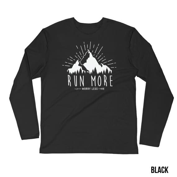 Running shirt | Trail Running |  Run More, Worry Less Long Sleeve T-shirt & When Legs Give Out Run with Your Heart | Trail Runner Mountains