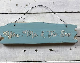 You Me & The Sea - driftwood sign