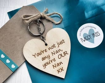 Wooden Heart Shaped You're not just any Nan , you're OUR Nan  Engraved Keyring Gift